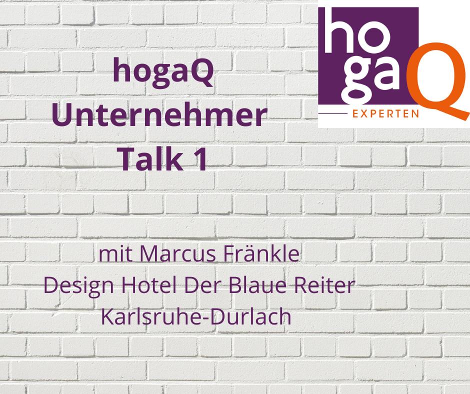1. Unternehmer Talk – Marcus Fränkle, Hotel Der Blaue Reiter, Karlsruhe