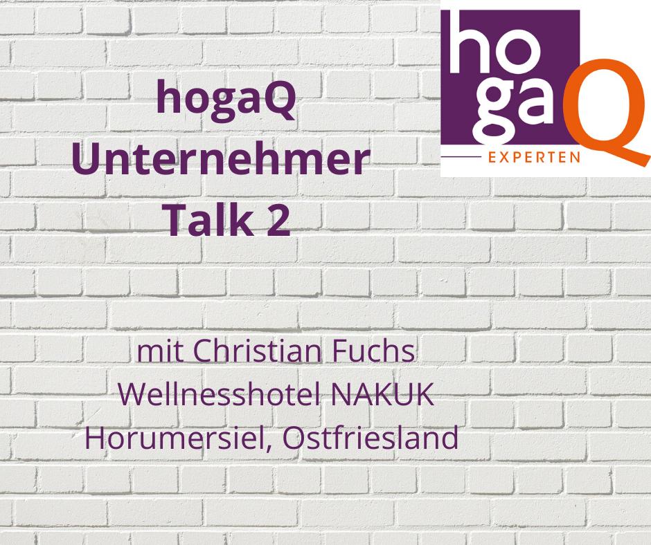 2. Unternehmer Talk – Christian A. Fuchs, Wellnesshotel NAKUK, Ostfriesland