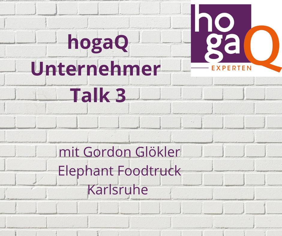 3. Unternehmer Talk – Gordon Glökler, The Elephant Foodtruck, Karlsruhe
